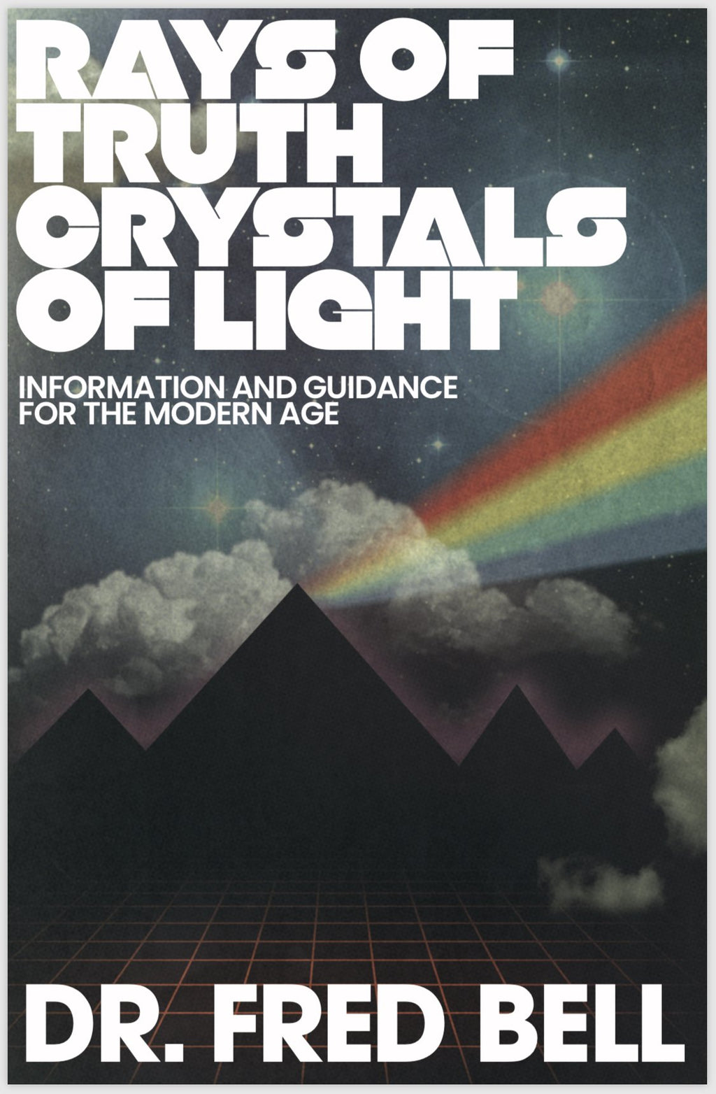 *NEW* Rays of Truth - Crystals of Light - eBook by Dr. Fred Bell - Pyradyne