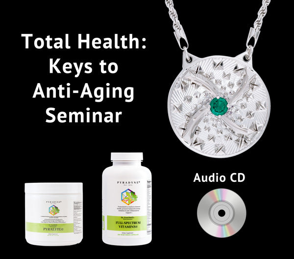 Total Health: Keys to Anti-Aging Seminar - Audio CD - Pyradyne