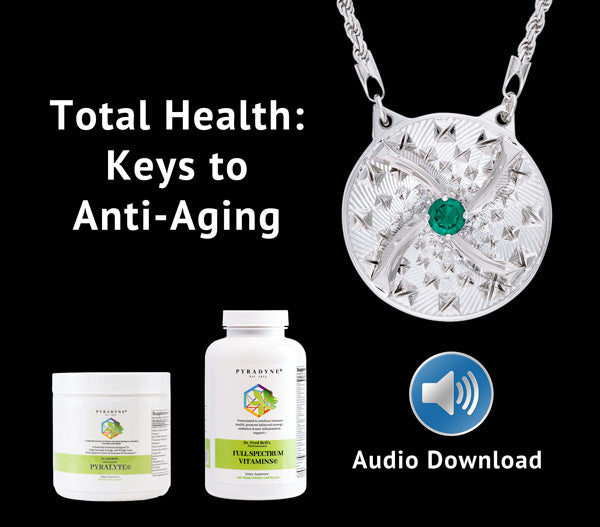 Total Health: Keys to Anti-Aging Audio Download - Pyradyne
