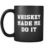 Whiskey Made Me Do It Coffee Mug