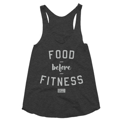 Food Before Fitness Women's Tri-Blend Racerback Tank