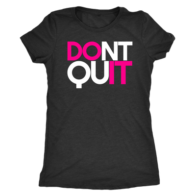 Dont Quit Ladies