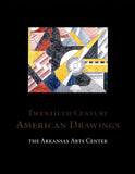20th Century American Drawings from the Arkansas Arts Center Foundation Collection