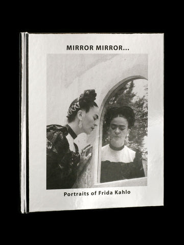 Mirror, Mirror: Portraits of Frida Kahlo