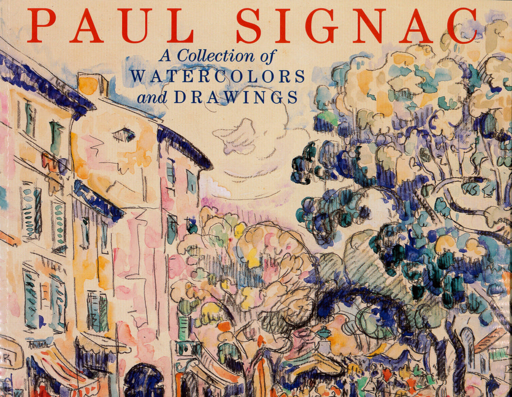 Paul Signac: A Collection of Watercolors and Drawings