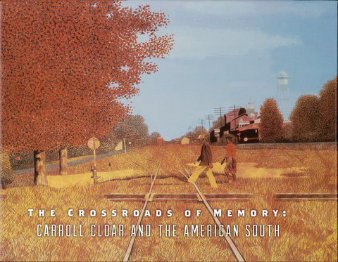 The Crossroads of Memory: Carroll Cloar and the American South
