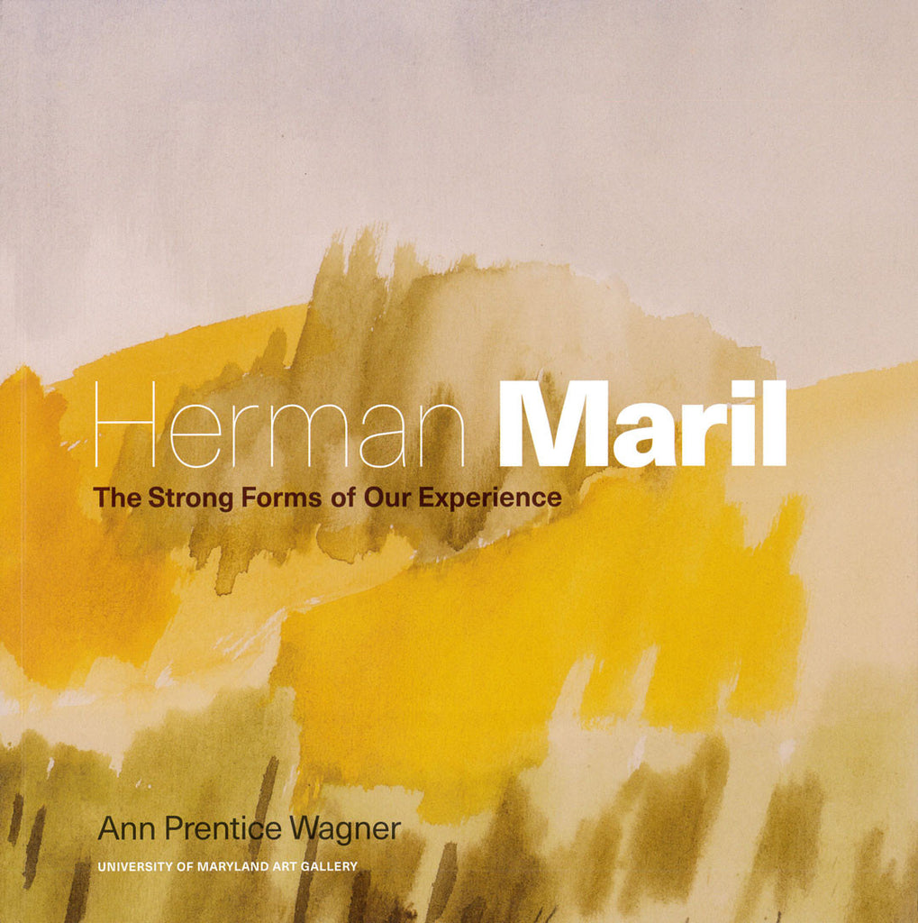 Herman Maril: The Strong Forms of Our Experience