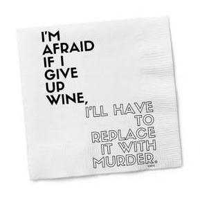 I'M AFRAID TO GIVE UP WINE COCKTAIL NAPKINS