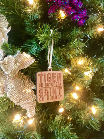 Holiday Ornaments - Tiger on Saturday Saint on Sunday