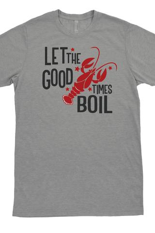 Let the Good Times Boil T-Shirt