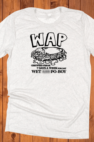 WAP - Wet Ass Po-Boy