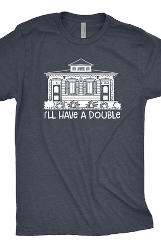 I'll Have a Double T-Shirt