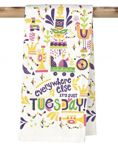 Everywhere Else It's Just Tuesday Tea Towel