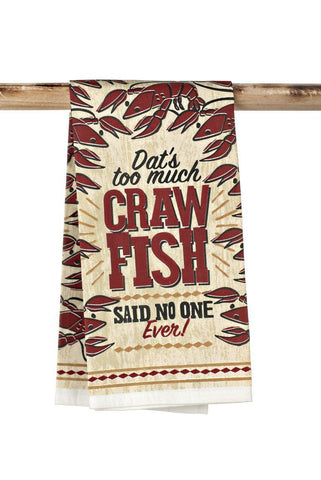 Dat's Too Much Crawfish Tea Towel
