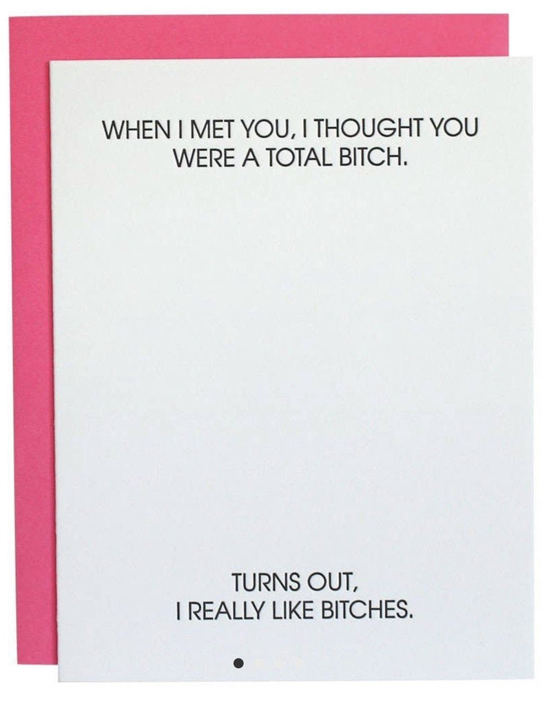 I thought you were a total bitch greeting card