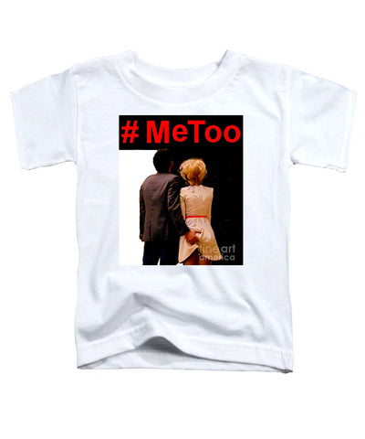 #metoo  - Toddler T-Shirt