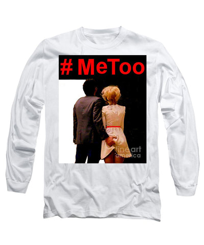 #metoo  - Long Sleeve T-Shirt