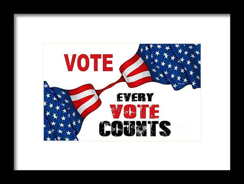 Vote - Every Vote Counts - Framed Print
