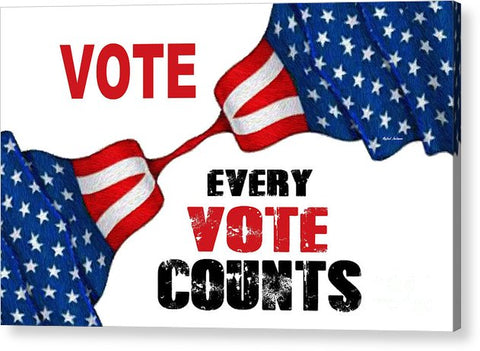 Vote - Every Vote Counts - Acrylic Print