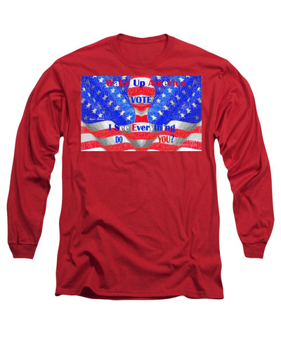 Wake Up America  - Long Sleeve T-Shirt