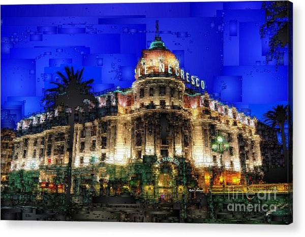 Acrylic Print - Le Negresco Hotel In Nice France