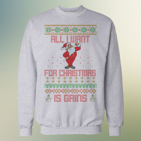 all i want for christmas is gains ugly christmas sweater