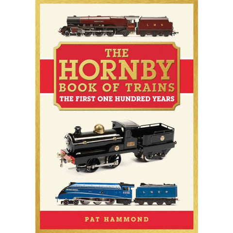 HORNBY THE HORNBY BOOK OF TRAINS - THE CENTENARY EDITION'