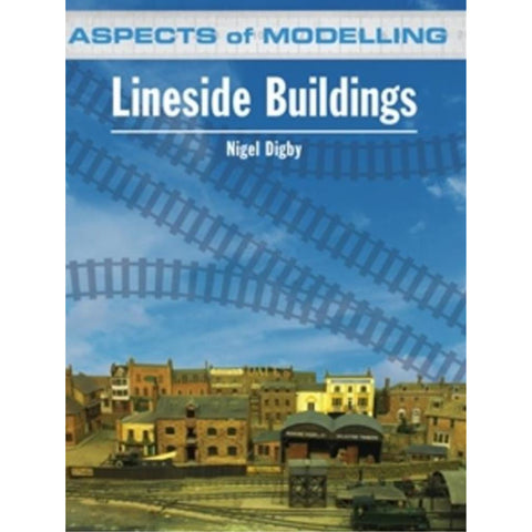 ASPECTS OF MODELLING LINESIDE BUILDINGS BOOK - Hearns Hobbies Melbourne - ASPECTS OF MODELLING
