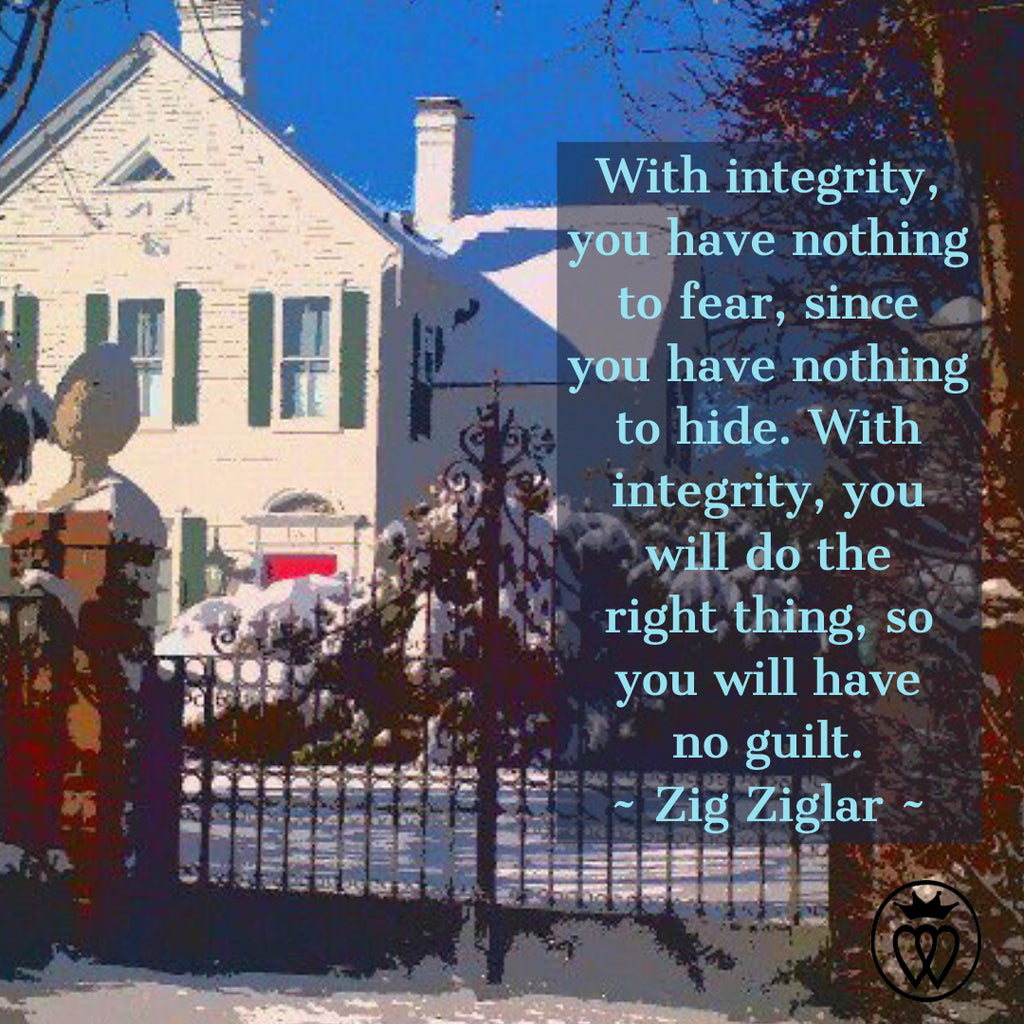 With integrity, you have nothing to fear
