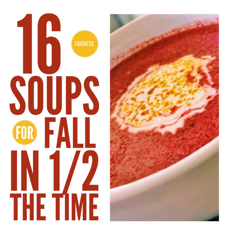 16 Fantastic Soups for Fall in Half the Time