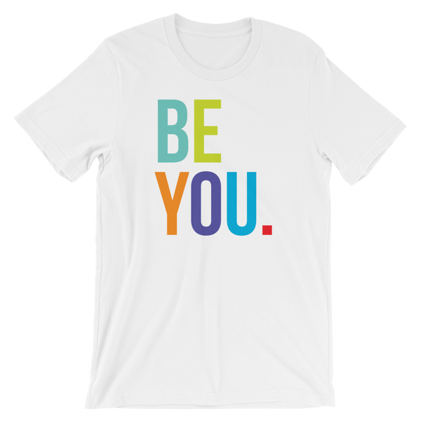 Be You. - Short-Sleeve Unisex T-Shirt