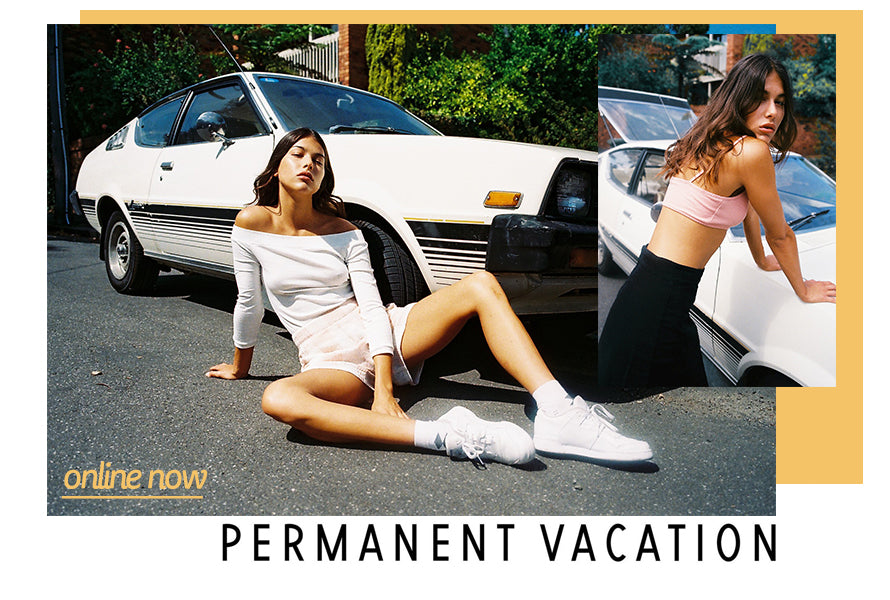 PERMANENT VACATION Latest Collection