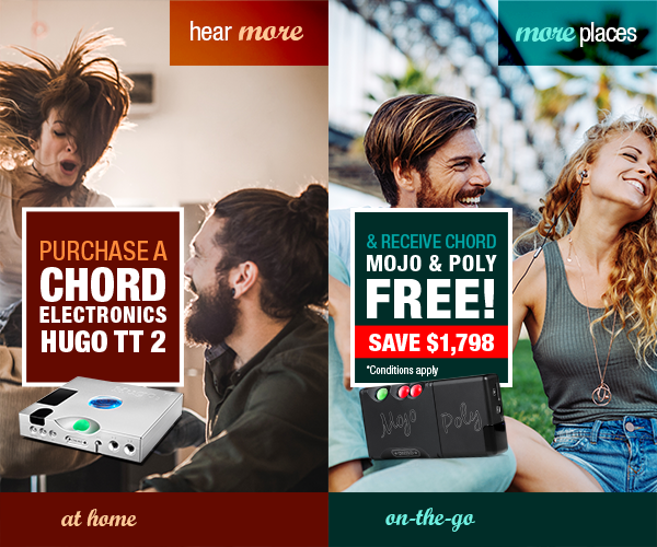 Chord offer FREE dac and streamer with HugoTT2