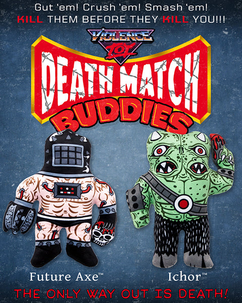Death Match Buddies- Future Axe
