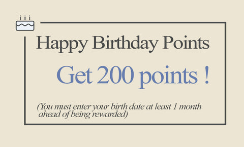 Happy Birthday Points - Get 200 points! - You must enter your birth date at least one month ahead of being rewarded