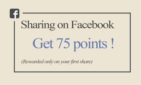 Sharing on Facebook - Get 75 points! - Rewarded only on your first share