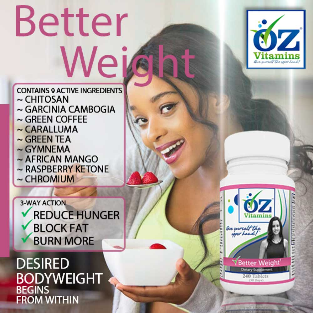Oz Vitamins Better Weight is the best vitamin for weight with its 3 way action formula to reduce hunger, block fat and burn more to help you achieve your desired weight.