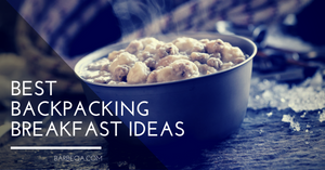 16 Best Backpacking Breakfast Ideas