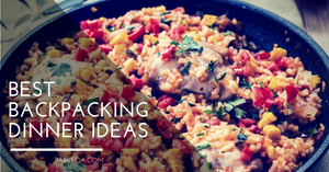 19 Best Backpacking Dinner Ideas