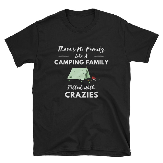 There's No Family Like A Camping Family Filled With Crazies - Camping T-Shirt