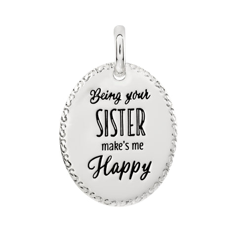 Being your sister make's me happy