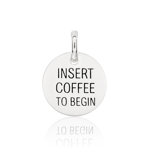 Insert Coffee To Begin