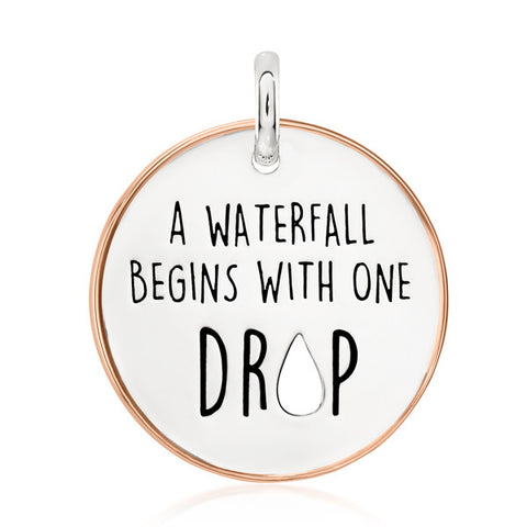 A Waterfall Begins With One Drop