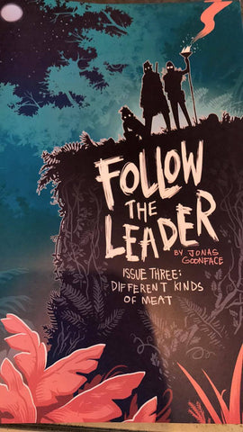 follow the leader issue three: different kinds of meat by Jonas Goonface