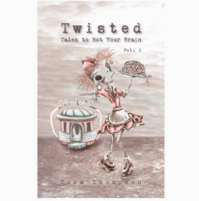 Twisted Tales to Rot your Brain: Vol 1