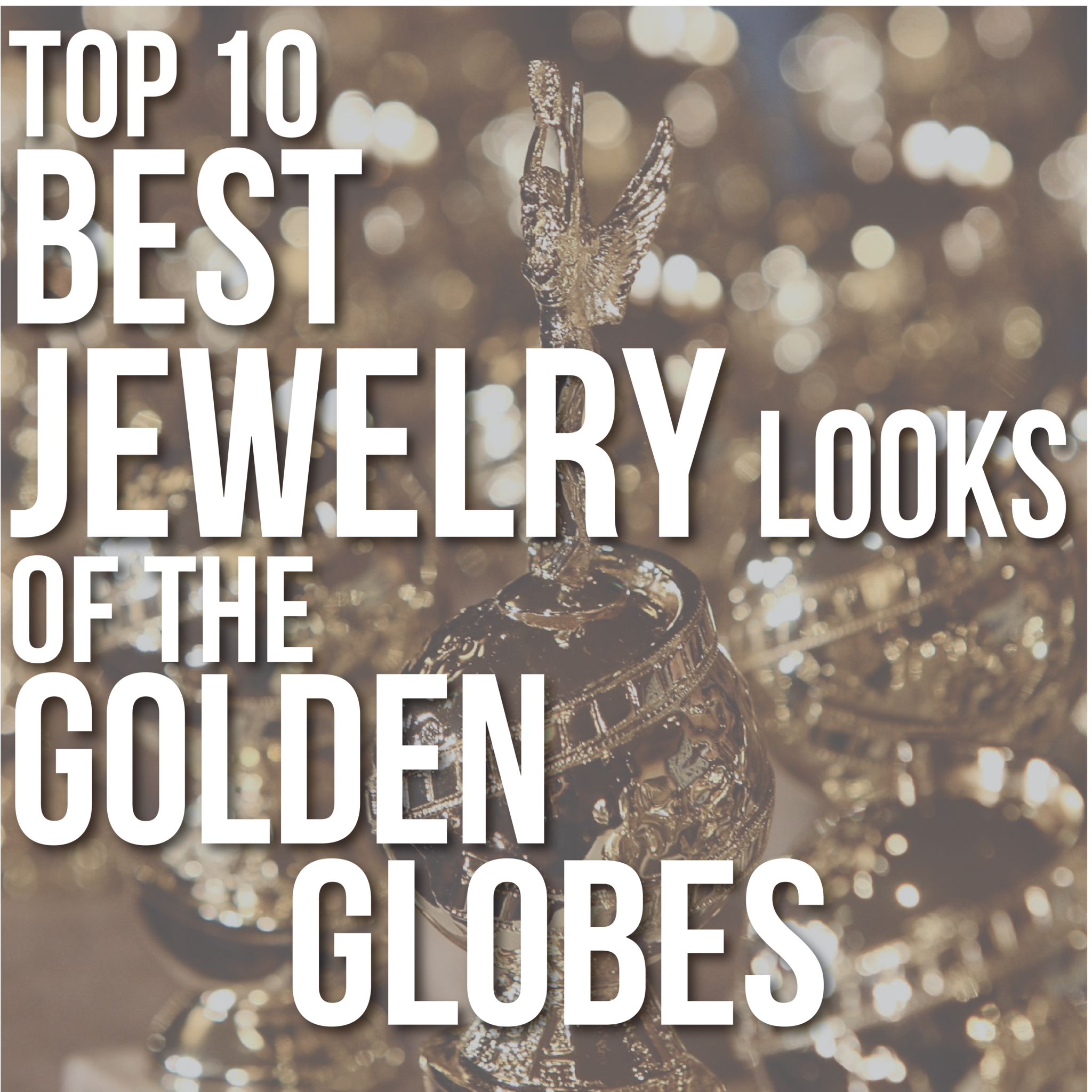 The 10 Best Jewelry Looks From The Golden Globes