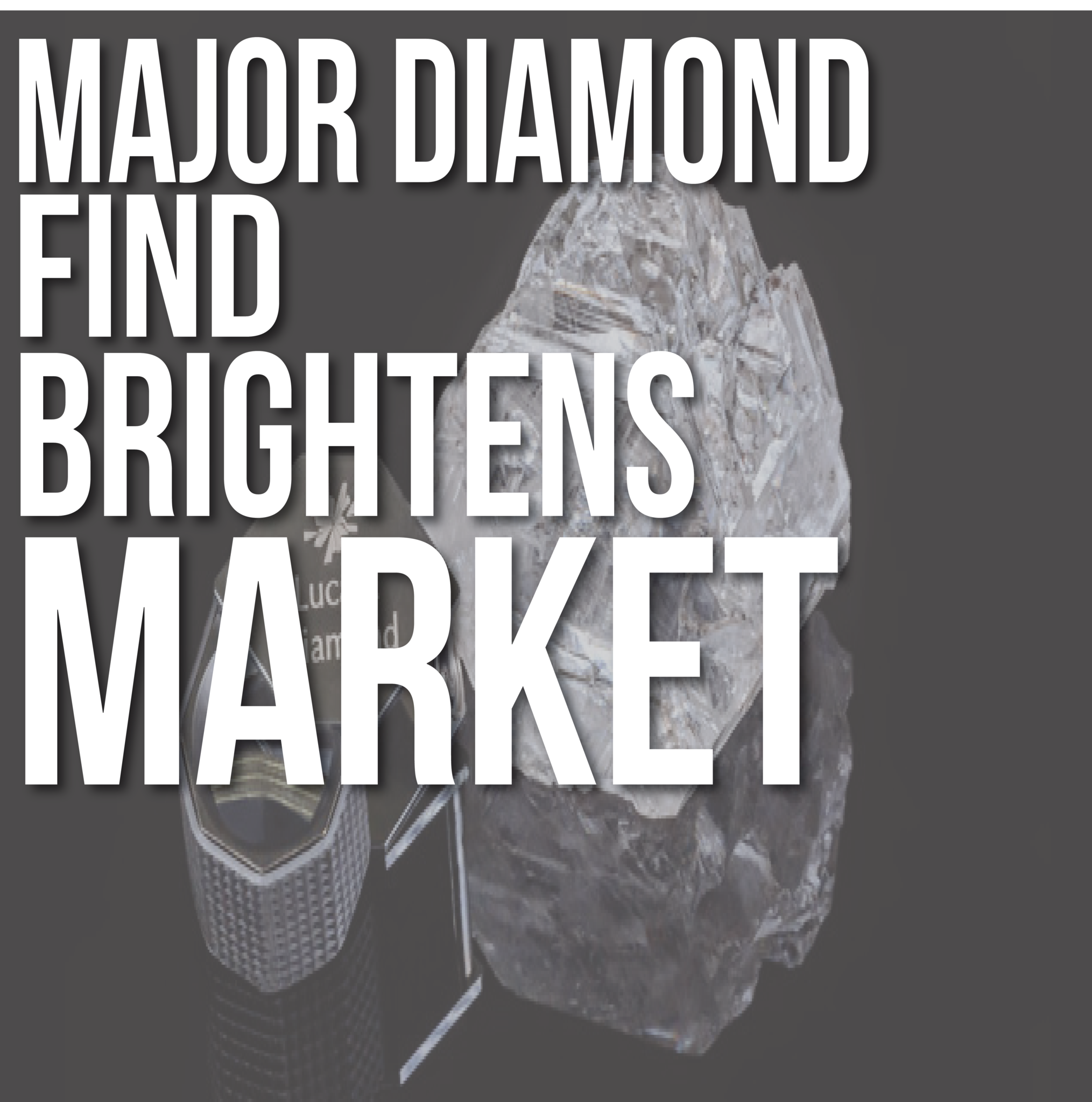 Major Diamond Find Brightens Market
