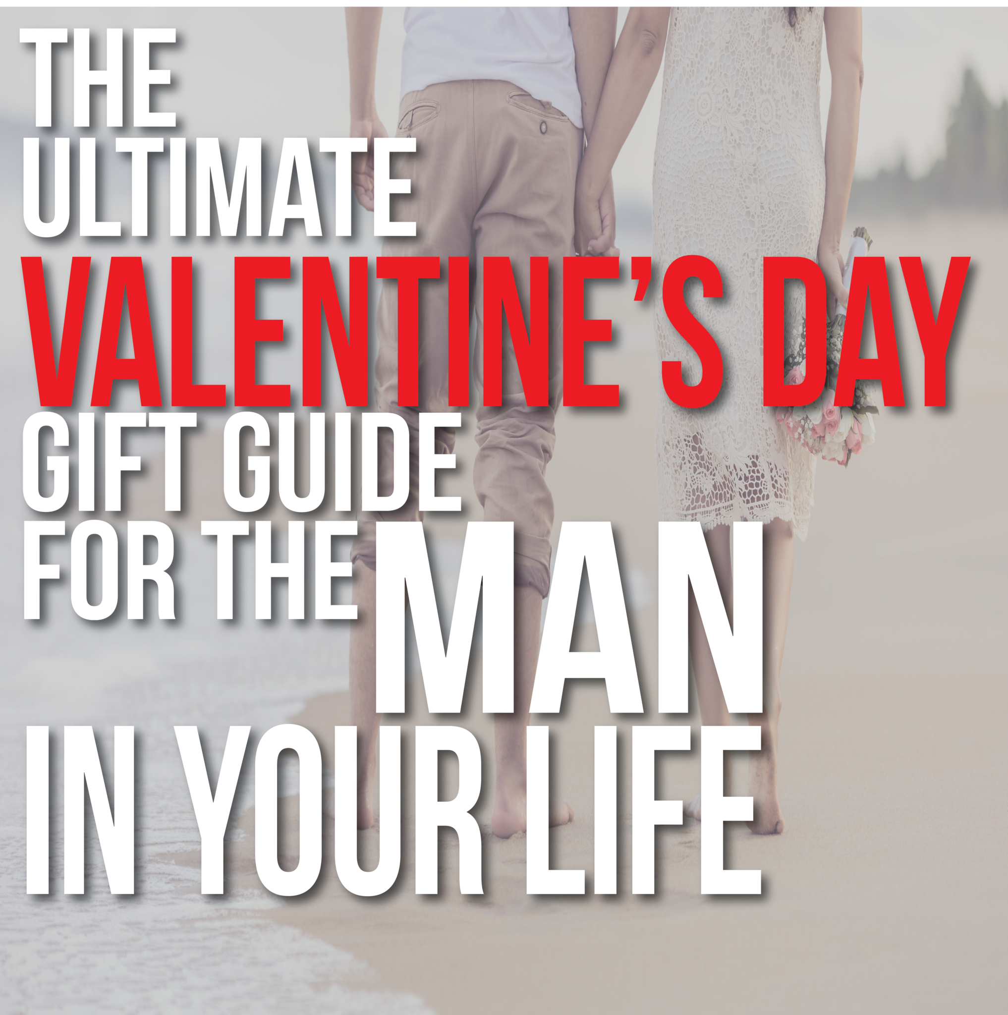 The Ultimate Valentine's Day Gift Guide for Men
