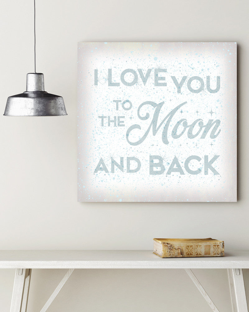 I Love You to the Moon and Back Sign by Transit Design