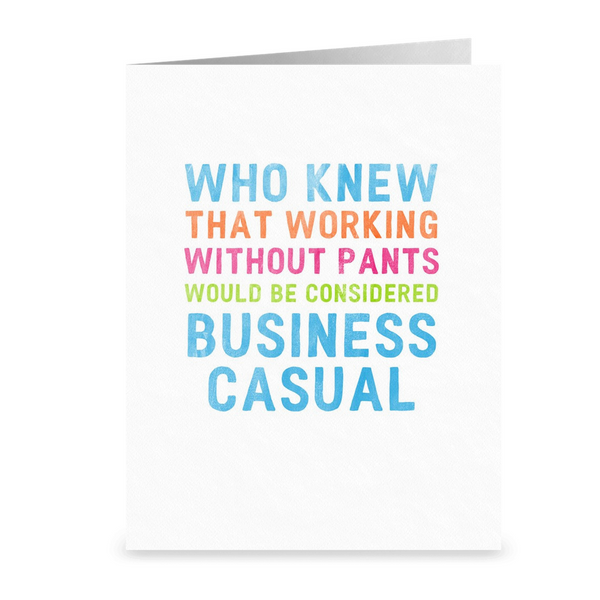 Funny Business Casual Card, Work from Home. (F210)